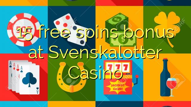 15 मुक्त Svenskalotter कैसीनो में बोनस spins