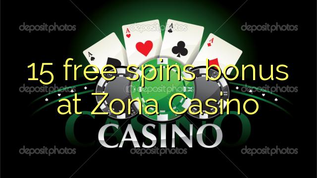 15 membebaskan bonus di Zona Casino