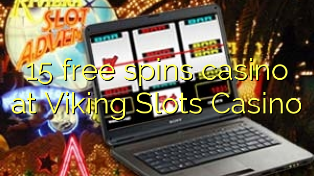 15 gratis spins casino bij Viking Slots Casino
