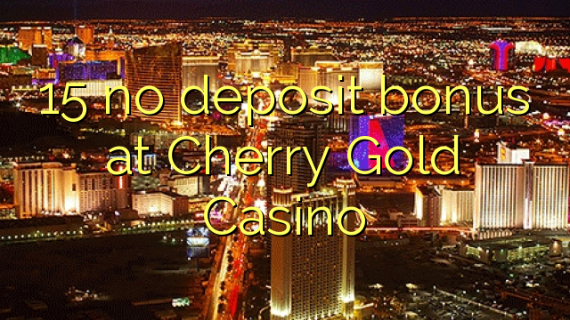 cherry gold casino no deposit codes