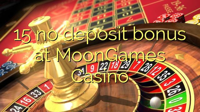 15 babu ajiya bonus a MoonGames Casino