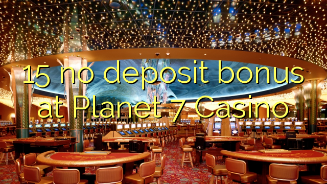planet 7 casino bonus no deposit