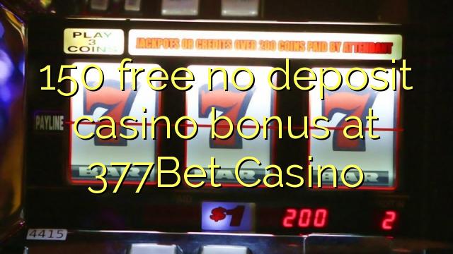 150 нест бонус амонатии казино дар 377Bet Казино озод