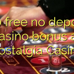 150 free no deposit casino bonus at Nostalgia Casino