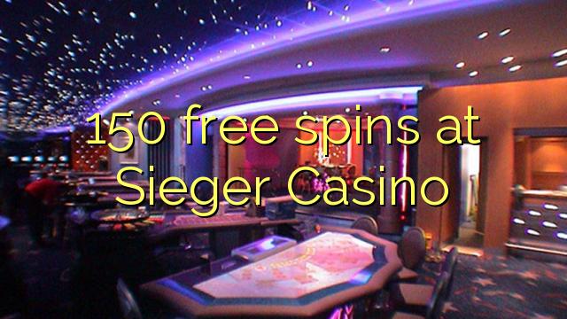 150-asgaidh spins aig Sieger Casino