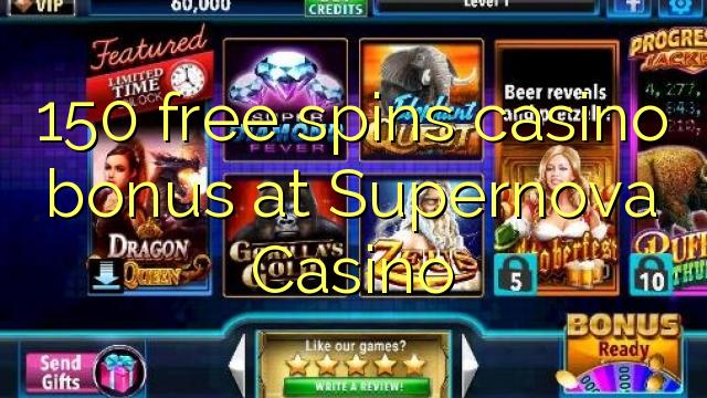 150 free spins casino bonus at Supernova Casino