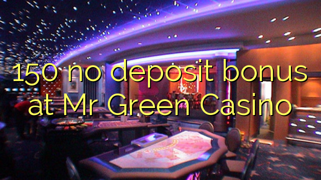 no deposit bonus mr green casino