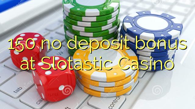 slotastic online casino no deposit bonus