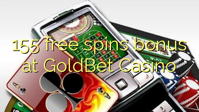 155 tasuta keerutab boonus GoldBet Casino