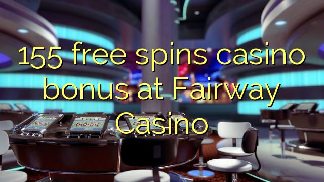 Bidh 155 A Toirt Seachad Bonus Casino An Asgaidh Aig Casino