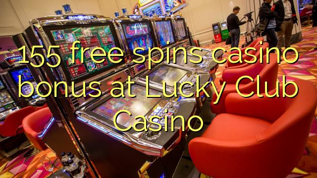 155 membebaskan bonus kasino di Lucky Club Casino
