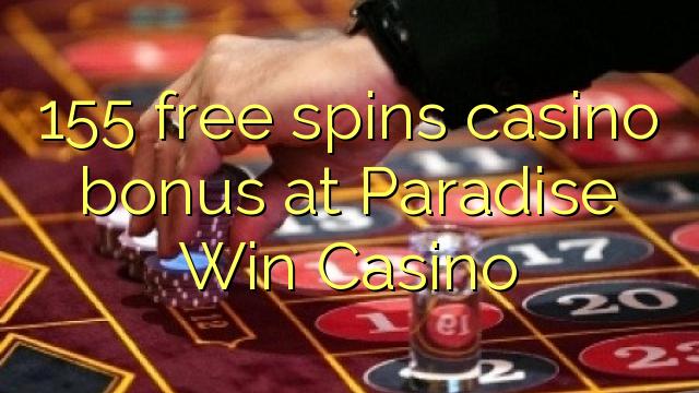155 tasuta keerutab kasiino bonus Paradise Win Casino