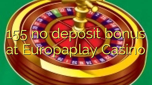155 no deposit bonus at Europaplay Casino