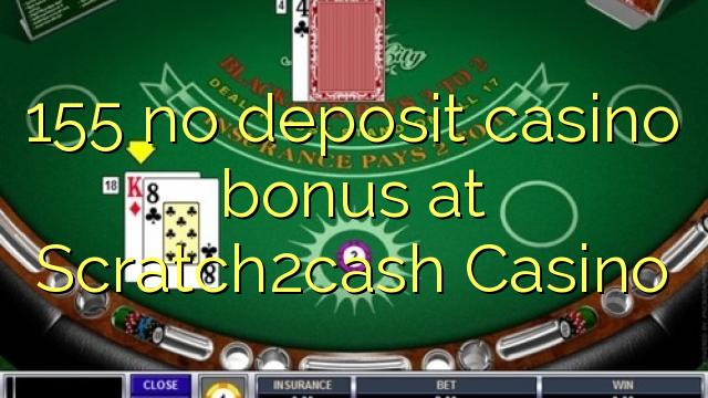 155 bez depozytu kasyno bonusem w kasynie Scratch2cash
