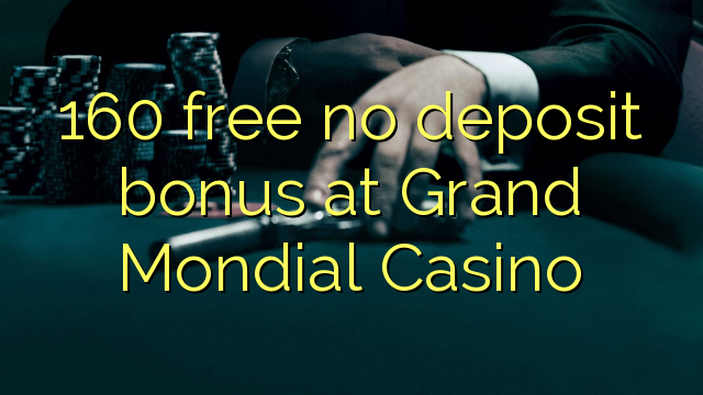 grand mondial casino no deposit bonus