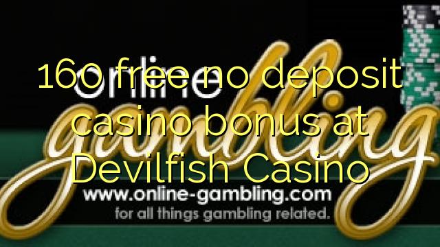 160 нест бонус амонатии казино дар Devilfish Казино озод