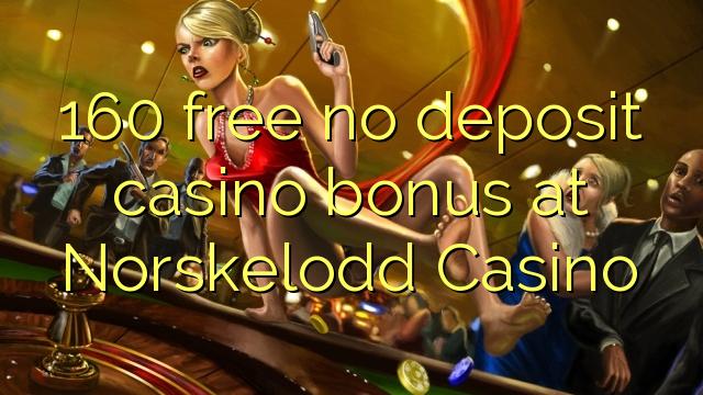 160 ilmaiseksi talletusta casino bonus Norskelodd Casino