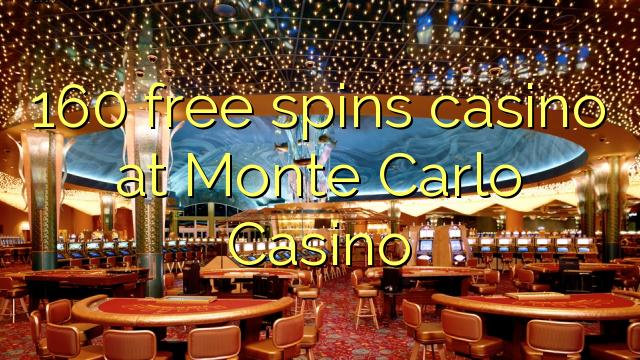 160 озод spins казино дар Монте Карло Казино