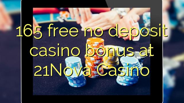 165 bonus de casino sans dépôt gratuit au 21Nova Casino