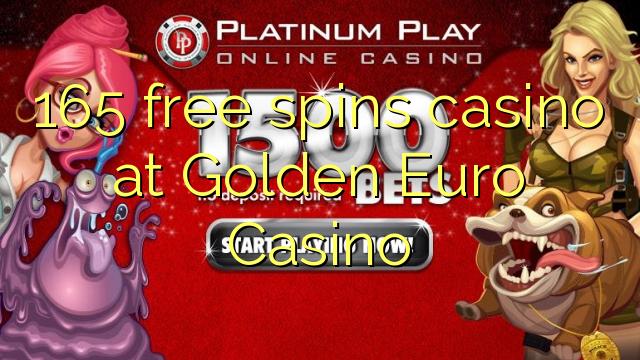 165 gratis spinnekop casino by Golden Euro Casino