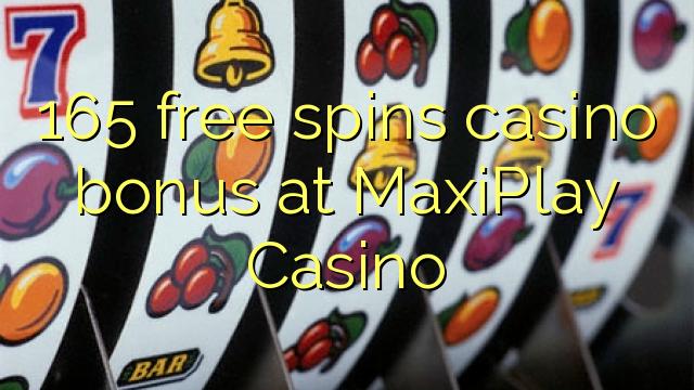 165 gratis spins casino bonus by MaxiPlay Casino