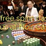 165 free spins casino bonus at Noir Casino