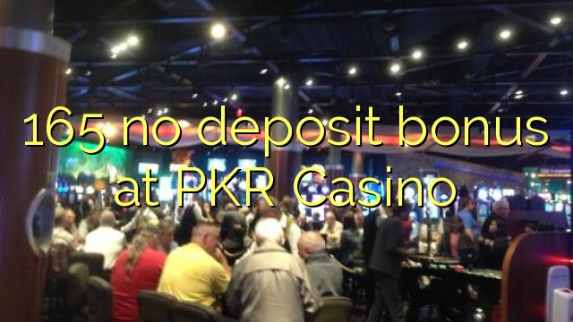 165在PKR賭場沒有存款獎金