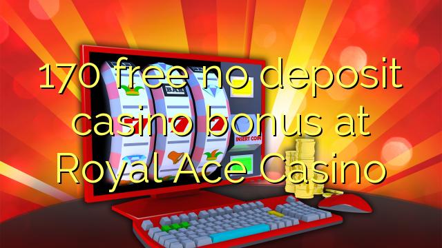 royal ace casino no deposit bonus 2019