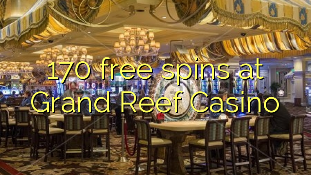 Grand Reef Casino-da 170 pulsuz spins