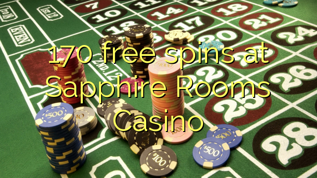 170 free spins at Sapphire Rooms Casino