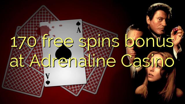 Bonus brezplačnih iger 170 na Adrenaline Casinoju