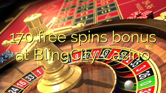 170 tasuta keerutab boonus BlingCity Casino