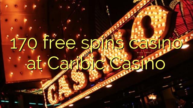 170 zdarma točí kasino v kasinu Caribic
