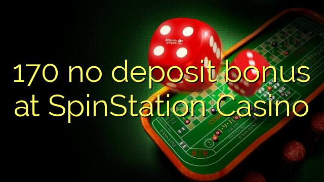 170 no deposit bonus at SpinStation Casino