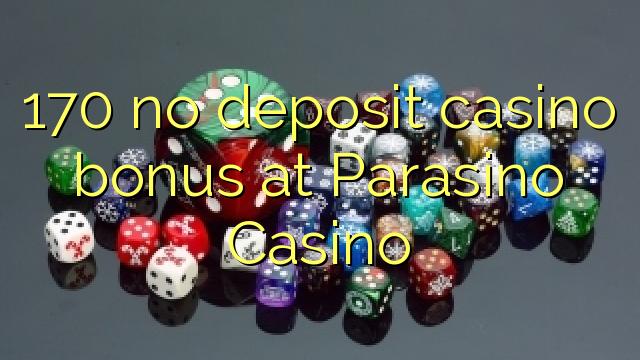 170 ingen indbetaling casino bonus på Parasino Casino