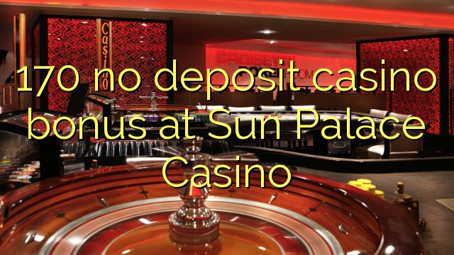 170在太陽宮賭場沒有存款賭場獎金