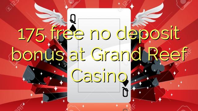 Grand Reef Casino-da 175 pulsuz depozit bonusu yoxdur