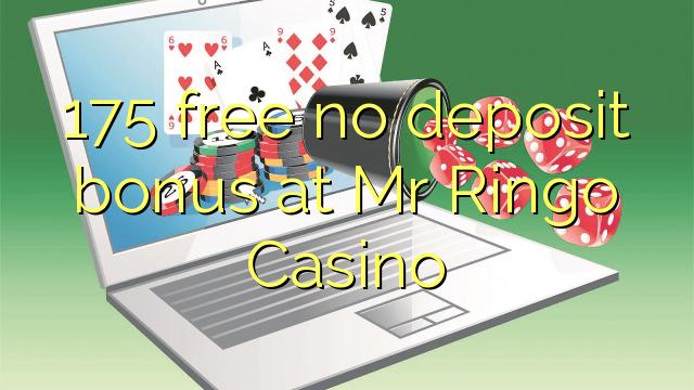 175 atbrīvotu nav depozīta bonusu Ringo Casino kungs