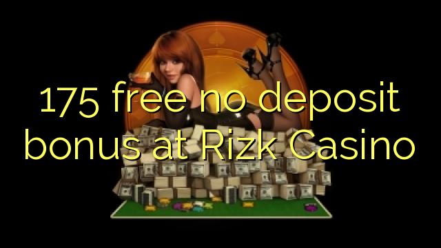 175 gratis geen deposito bonus by Rizk Casino
