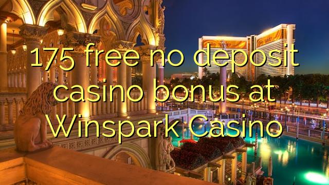 175 нест бонус амонатии казино дар Winspark Казино озод