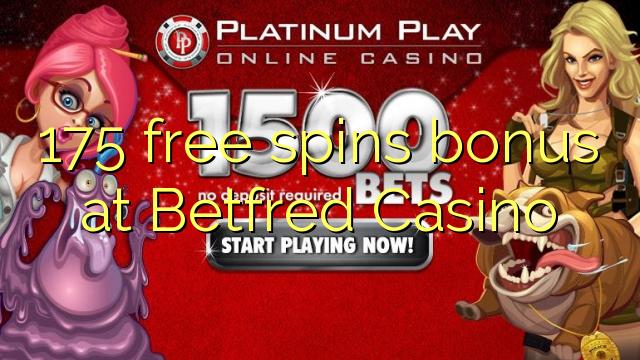 Betfred Casino-da 175 pulsuz spins bonusu