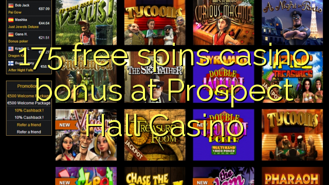 175 free spins casino bonus at Prospect Hall Casino