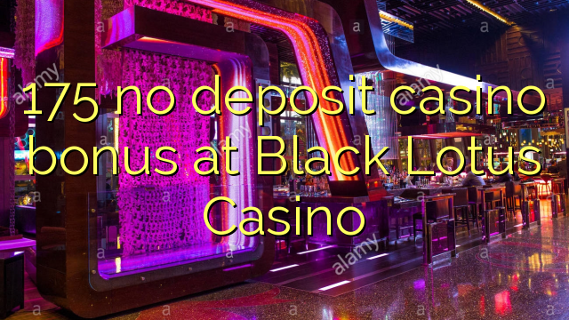 Black Lotus Casino No Deposit Codes