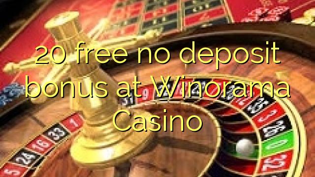 20 gratis geen deposito bonus by Winorama Casino