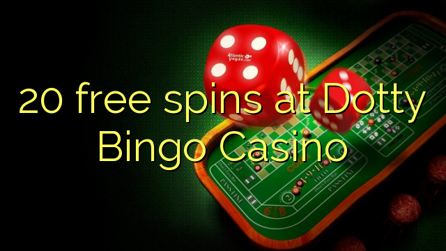 Dotty Bingo Casino-da 20 pulsuz spins