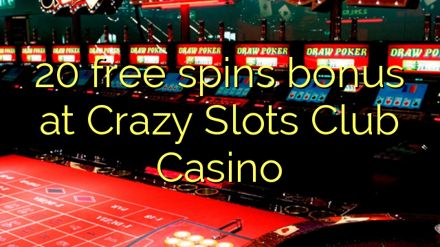 20 free spins bonus a Crazy Ramummuka Club Casino