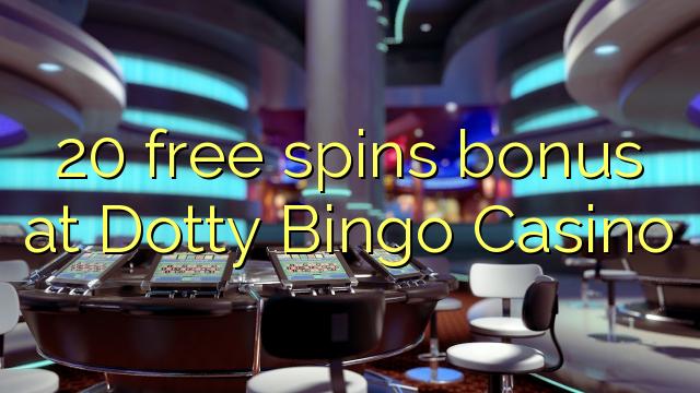 Dotty Bingo Casino-da 20 pulsuz spins bonusu
