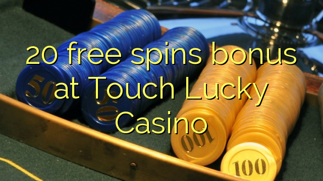 lucky casino 20 free spins
