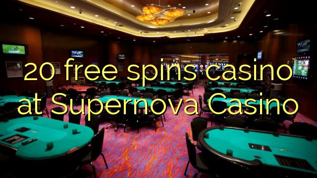 20 free spins casino at Supernova Casino