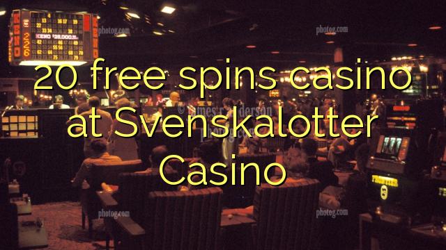 20 darmowych gier w kasynie w kasynie Svenskalotter